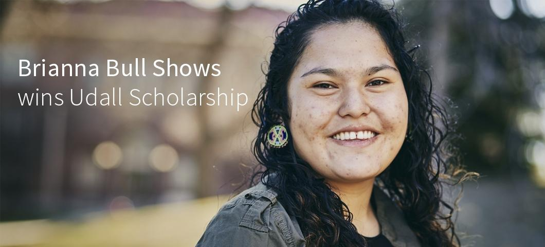 Brianna Bull Shows wins Udall Scholarship