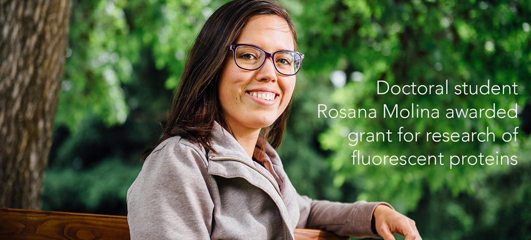 Doctoral student Rosana Molina awarded grant for research of fluorescent proteins