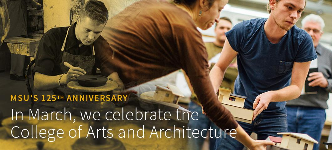 In March, we celebrate the College of Arts and Architecture