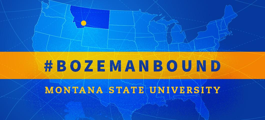 #BozemanBound. Montana State University.