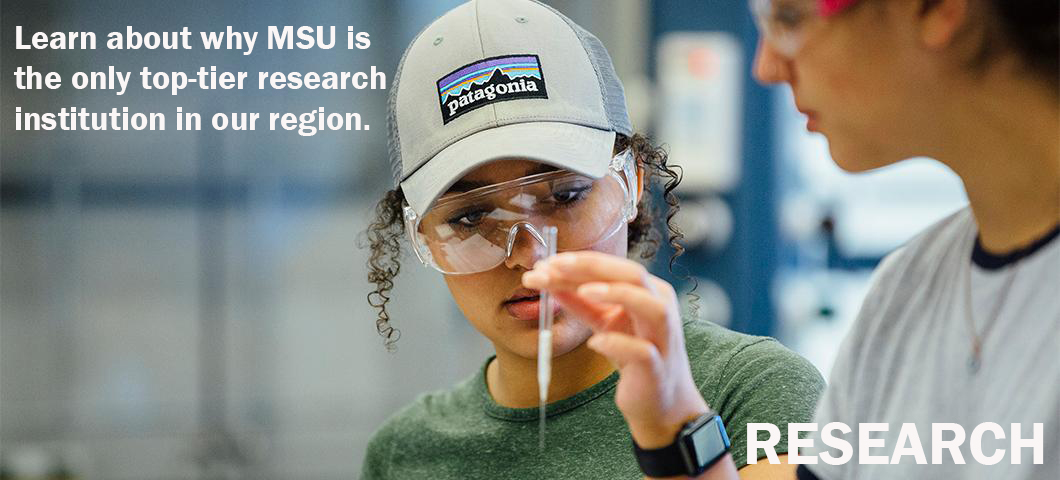 Learn more about why MSU is the top-tier research institution in our region.