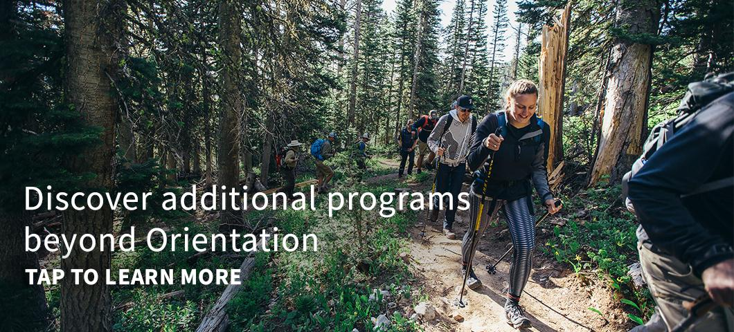 Discover additional programs beyond Orientation.
