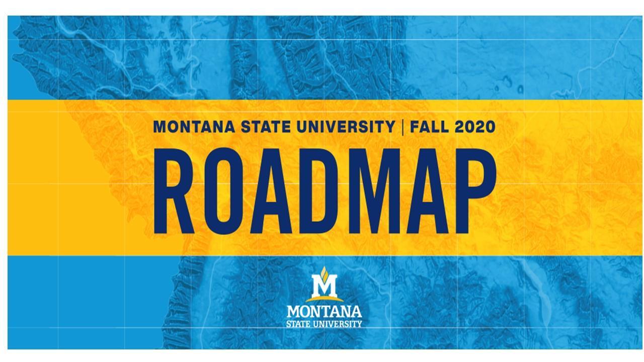 Montana State University Fall 2020 Roadmap