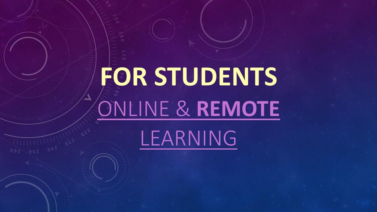 Online and Remote Learning for Students