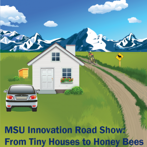 10x10 MSU Innovation Road Show: From Tiny Houses to Honey Bees