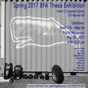 2017 Spring BFA Thesis Exhibition  Exhibition dates: Monday, April 17 – Friday, May 5, 2017 Reception: Friday, May 5, 6:00 – 8:00 PM