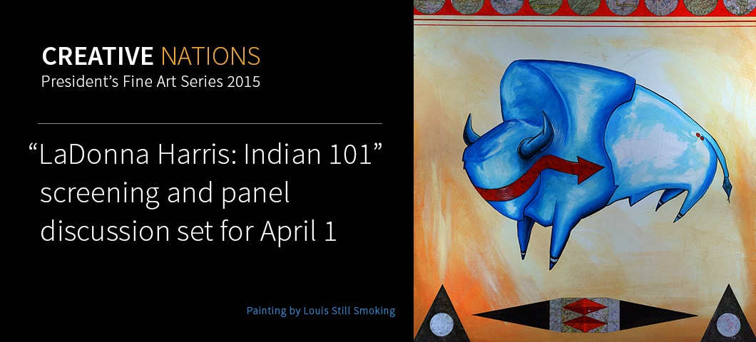 LaDonna Harris: Indian 101 - Screening and panel discussion set for April 1 |