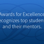 Awards for Excellence recognizes top students and their mentors.
