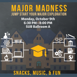 Major Madness - Monday, October 9th 6:30-8:00pm in SUB Ballroom A