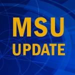 MSU Update