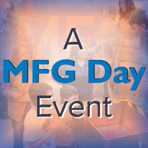 A Manufacturing Day Event