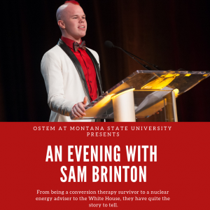 "A person in a white jacket stands at a clear podium in front of a black background. A red box contains the text ""oSTEM at Montana State University presents An Evening with Sam Brinton"" along with the information provided in the MSU event."