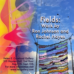 The School of Art at Montana State University is pleased to announce the exhibition Fields: Work by Rachel Hayes and Ron Johnson at the Helen E. Copeland located on the second floor of the School of Art in Haynes Hall, Bozeman MT.  The show will be on exh