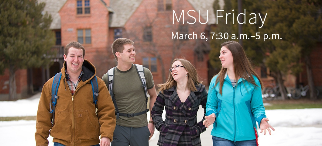 MSU Friday: March 6 from 7:30 am to 5 pm |