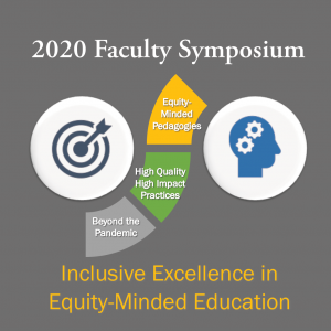 2020 Faculty Symposium: Inclusive Excellence in Equity-Minded Education