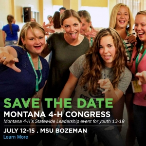 Save the Date for Montana 4-H Congress