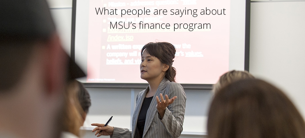 What people are saying about  MSU's finance program