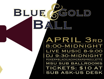Blue & Gold Ball - April 3 in the MSU SUB Ballrooms |