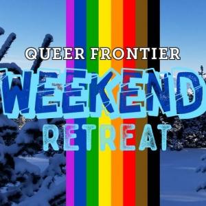 Queer Frontier Weekend Retreat