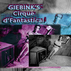 Giebink's Cirque d' Fantastical at the Helen E. Copleland Gallery till September 25th