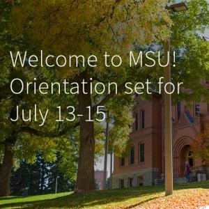 Montana State University will host Orientation July 13-15