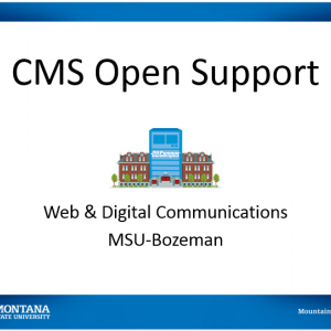 CMS Open Support offered by Web & Digital Communications in MSU-Bozeman