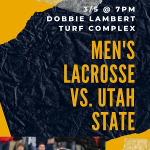 MSU Men's Lacrosse vs USU on March 5th at 7pm.