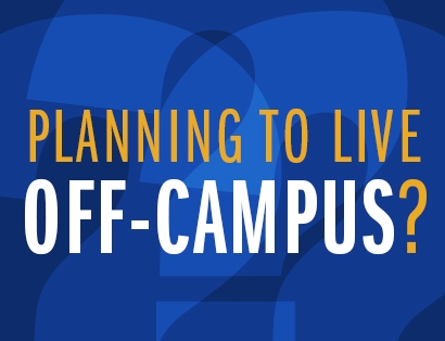 Planning to Live Off-Campus? |