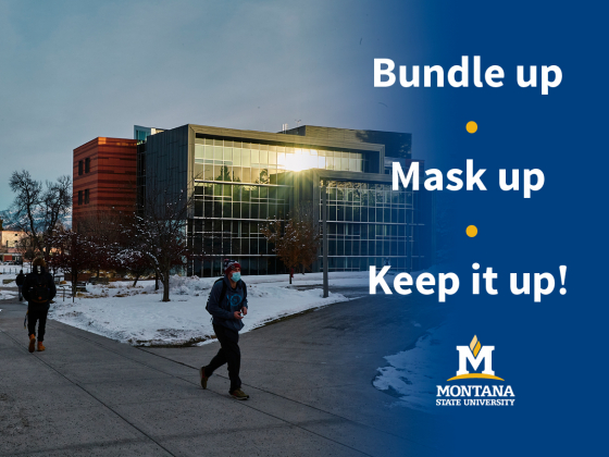 Photograph of students walking along a campus sidewalk with academic buildings in the background during winter. Text reads: Bundle up, Mask up, Keep it up! | MSU