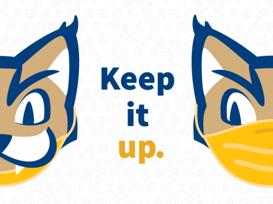 Two cartoon bobcat heads show off mask-wearing. The one on the left is wearing it improperly. The one on the right is demonstrating proper technique. Text reads: Keep it up. | MSU