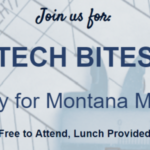Join us for Tech Bites: Cyber security for Montana Manufacturers [Free to attend, lunch provided]