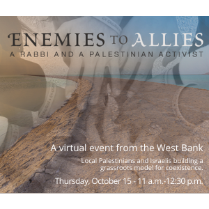 Enemies to Allies: A Rabbi and a Palestinian Activist