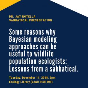 2018 Dec - Dr. Jay Rotella Sabbatical Presentation