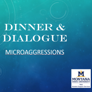 Dinner & Dialogue: Microaggressions