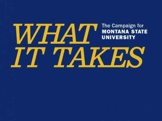 What It Takes - The Campaign for Montana State University