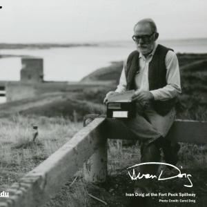Ivan Doig at Fort Peck Spillway. Photo credit to Carol Muller Doig.