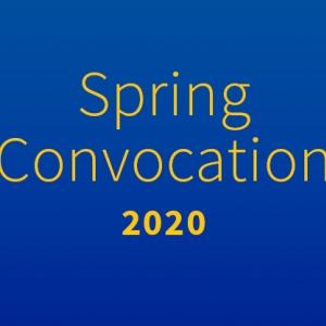 Spring Convocation 2020
