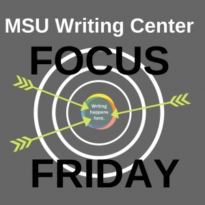 MSU Writing Center Focus Friday