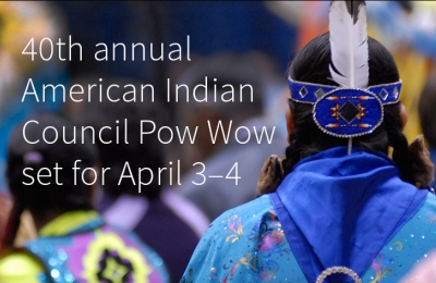 40th annual American Indian Council Pow Wow set for April 3-4