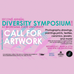 Diversity Symposium Student Art Contest, Wednesday March 27th form 8am-4pm in the SUB. Submit Photography, drawings, paintings, ceramics, prints, textiles, jewelry, and more.