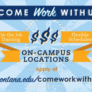 Come Work With Us - montana.edu/comeworkwithus