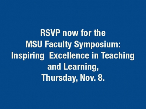 RSVP to MSU Faculty Symposium: inspiring excellence in teaching and learning, Nov. 8 |