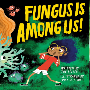 """""""Fungus is Among Us!"""" illustrated book cover"""