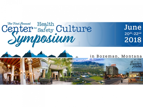1st Annual Center for Health & Safety Culture Symposium - June 20th-22nd, 2018