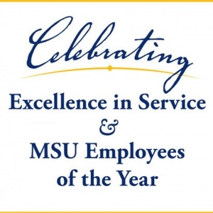 Celebrating Excellence in Service & MSU Employees of the Year