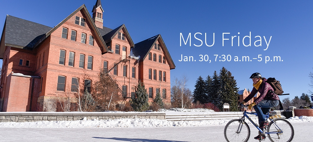 MSU Friday: Jan. 30 from 7:30 am to 5 pm |