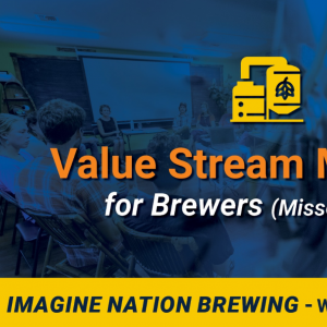 Value Stream Mapping for Brewers (Missoula Area) will be at the Imagine Nation Brewing Wednesday, October 30th