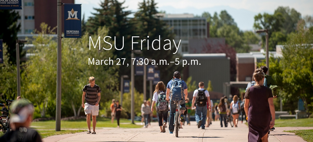 MSU Friday - March 27, 7:30 am to 5 pm |