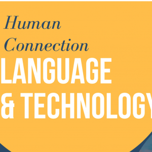 Human Connection: Language and Technology