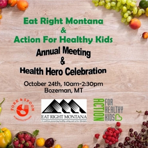 Eat Right Montana and Action for Healthy Kids Annual Meeting and Health Heroes Celebration